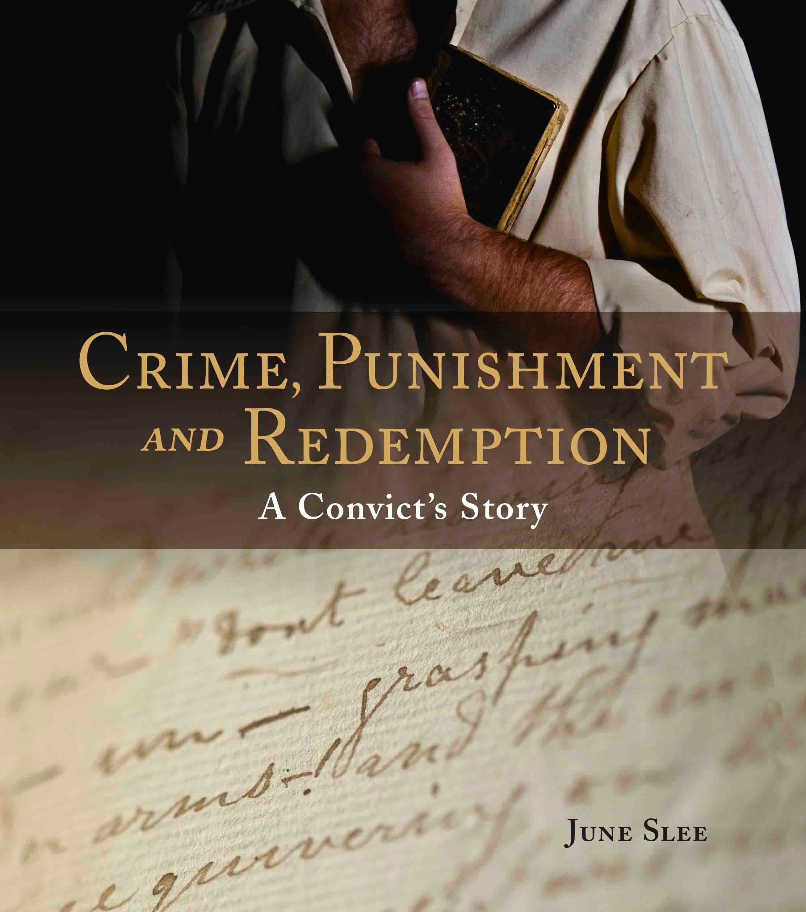 'Crime, Punishment & Redemption: A Convict's Story', author June Slee, published by the National Library of Australia