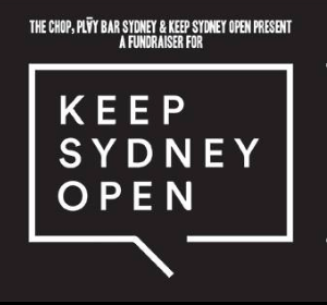 Keep Sydney Open Fundraiser presented by The Chop & Play Bar - Image
