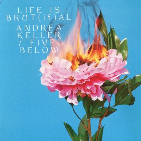 Album art for Andrea Keller's Life is Brut[if]al